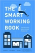 The Smart Working Book: L&#039...