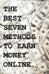 The Best Seven Methods to Earn Mone...