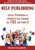 SELF PUBLISHING: Crea, Promuovi e V...