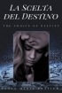 La Scelta del Destino -The Choice of Destiny-