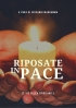Riposate in pace