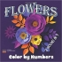 Flowers - Color by Numbers 2 Books ...