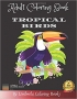 Adult Coloring Book Tropical Birds