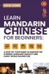 Learn Mandarin Chinese for Beginners: A Step-by -Step Guide to Mast...