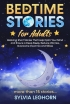 Bedtime Stories for Adults: Relaxing Short Stories That Help Calm Y...